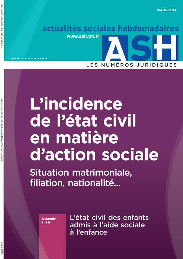 L'incidence de l'état civil en matière d'action sociale - Situation matrimoniale, filiation, nationalité...