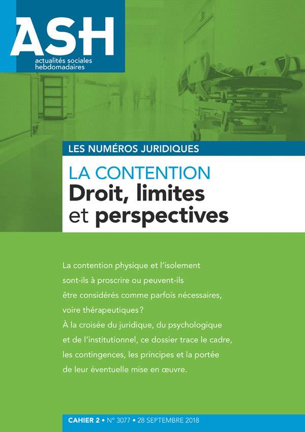 LA CONTENTION : DROIT, LIMITES ET PERSPECTIVES