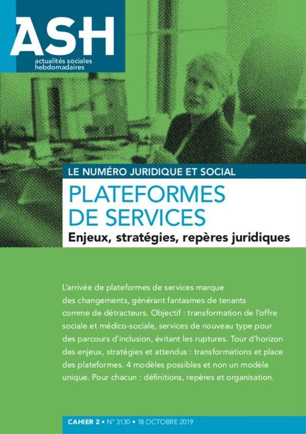 PLATEFORMES DE SERVICES EN ACTION SOCIALE ET MÉDICO-SOCIALE - ENJEUX, STRATÉGIES, REPÈRES JURIDIQUES